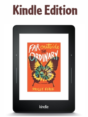 Far Outside The Ordinary Kindle Edition in Prissy's Memoir