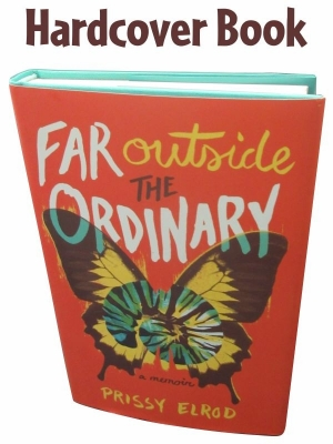 Far Outside The Ordinary Hardcover in Prissy's Memoir